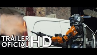 CHAPPIE Del Director De District 9 Y Elysium Con Hugh Jackman Tráiler Oficial HD