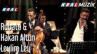 Leylim Ley - Rubato & Hakan Altun