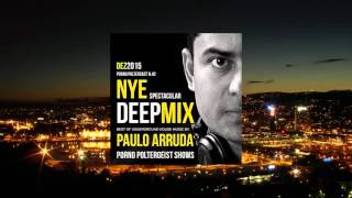 NYE Spectacular Deep Mix by Paulo Arruda