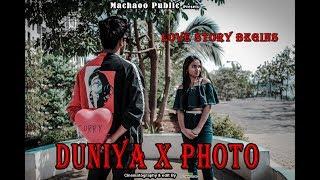 Duniya × Photo | Love Story Begins #machaoopublic48