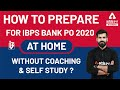 How to Prepare for IBPS PO 2020 at Home Without Coaching?