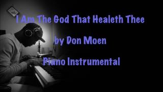 I Am The God That Healeth Thee by Don Moen (Piano Instrumental)