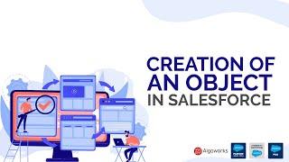 Creation Of An Object In Salesforce | Salesforce Custom Objects