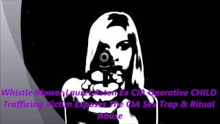 Whistle Blower Laurel Aston Ex CIA Operative CHILD