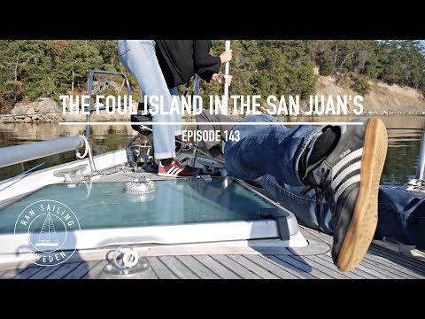 The Foul Island In The San Juan's - Ep. 143 RAN Sailing