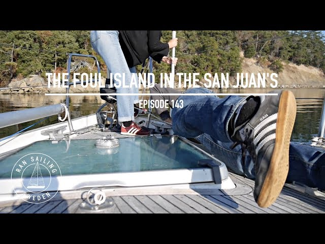 The Foul Island In The San Juan's - Ep. 143 RAN Sailing