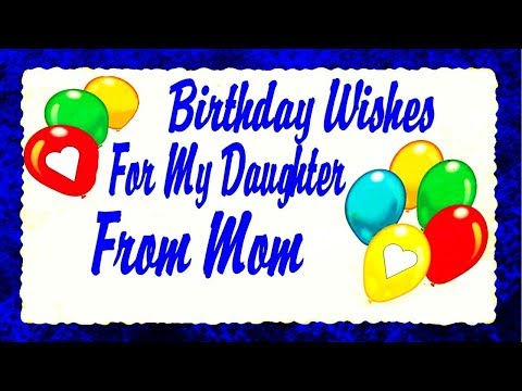 Birthday Wishes For My Daughter From Mom