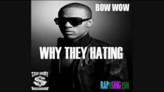 Why They Hating - Bow Wow ( With Lyrics)