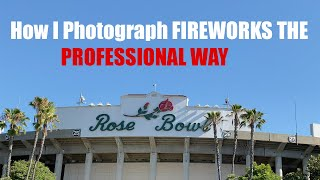 How to photograph fireworks like a Pro -  Nice views of the Rose Bowl in Pasadena CA.