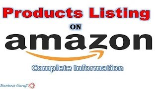 How To List Product On Amazon in 2018 | Complete Detailed Information Step By Step