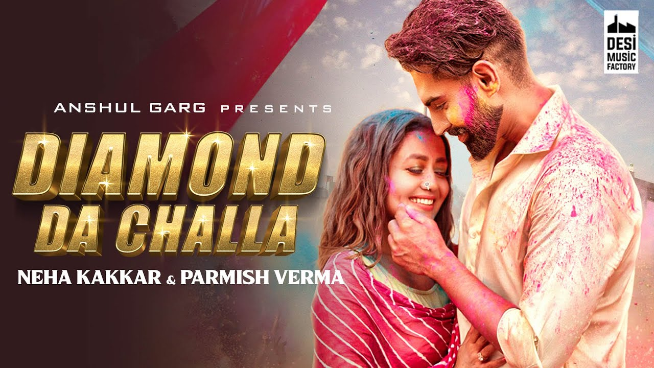 DIAMOND DA CHALLA LYRICS - Neha Kakkar & Parmish Verma