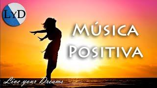 Gambar cover Música Positiva y Alegre para Animarse: Levantar el Ánimo, Trabajar, Estudiar, Pensamiento Positivo