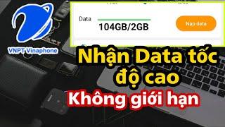 Cách nhận miễn phí Data tốc độ cao Vinaphone không giới hạn dung lượng
