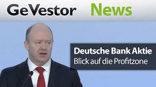 Deutsche Bank: Die Rückkehr zur Profitabiliität