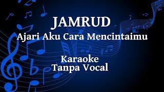 Jamrud - Ajari Aku Cara Mencintaimu Karaoke