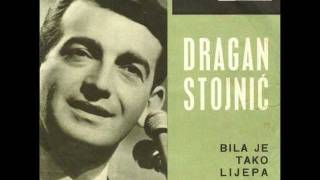 Dragan Stojnić - Bila Je Tako Lijepa (Elle Était Si Jollie)