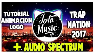 TUTORIAL ANIMACION LOGO TRAP NATION 2017 + AUDIO SPECTRUM [AFTER EFFECTS]