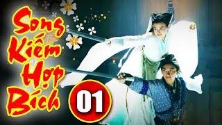 Song Kiếm Hợp Bích - Tập 1 | Phim Kiếm Hiệp Hay Nhất - Phim Bộ Trung Quốc Hay - Thuyết Minh
