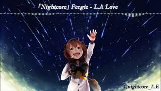 [Nightcore] L.A. LOVE (la la) - Fergie