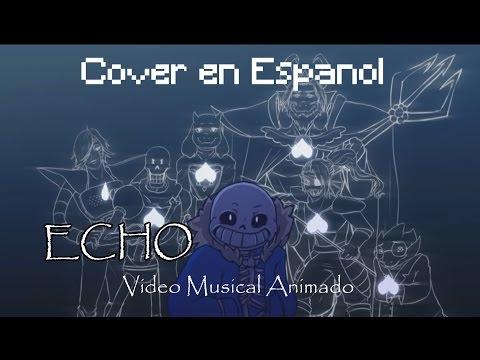 Undertale - ECHO Animación Fandub/Cover español kira0loka [Vocaloid]