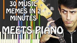 30 MUSIC MEMES in 2 MINUTES piano cover