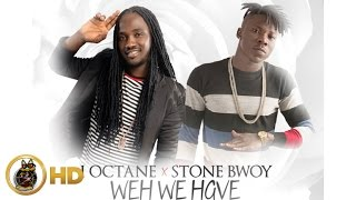 I-Octane Ft. Stone Bwoy - Weh We Have Ova Dem - November 2015