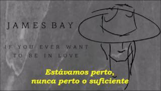 James Bay - If You Ever Want To Be In Love (Legendado)