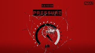 Saheer - Pressure Official Music Video | Latest Hip Hop Song 2019