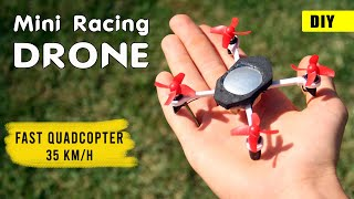 How to make a RC Mini Racing Drone | DIY fast Quadcopter | Easy to make