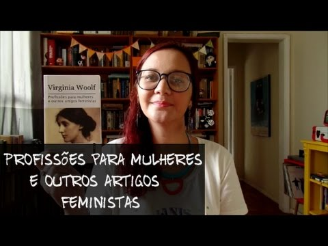 Leituras Feministas: Profissões para mulheres e outros artigos feministas, de Virginia Woolf