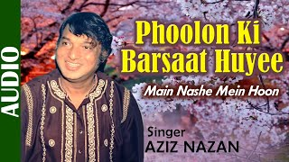 Phoolon Ki Barsaat Huyee - Full Song | Main Nashe Mein Hoon | Aziz Nazan | Superhit Hindi Best Song