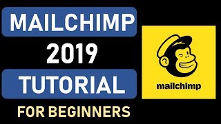 Mailchimp Tutorial 2019 || Step By Step Beginners Guide To Email Marketing