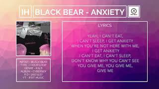 [1HOUR] BlackBear   Anxiety