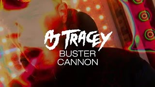 AJ Tracey   Buster Cannon