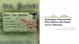 Szokujące dokumenty! Plan Hitlera dla Polski wciąż aktualny [PODCAST]