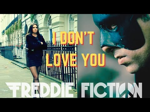 Freddie Fiction - I Don't Love You (Official Music Video)