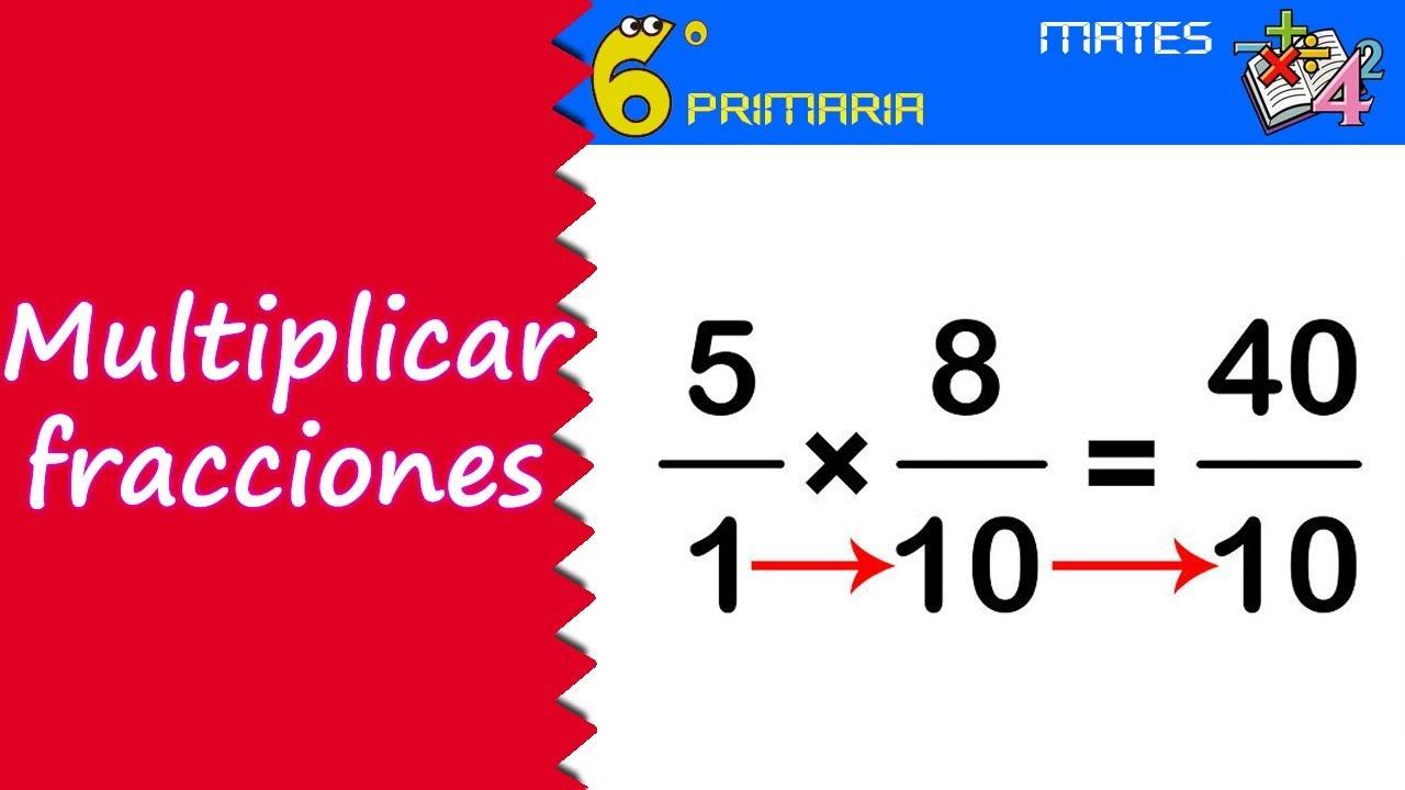 Multiplicar fracciones. Mate, 6º Primaria