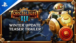PlayStation Torchlight III – Winter Update Announce | PS4 anuncio