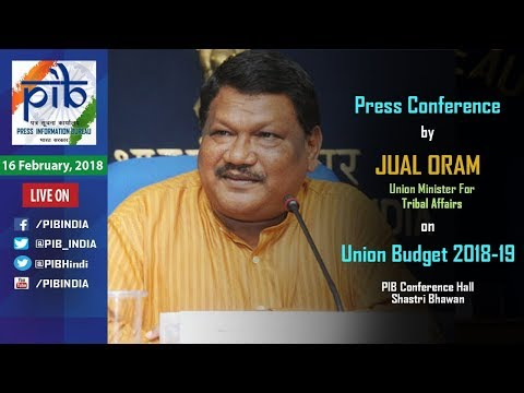 Press conference by Union Minister Shri Jual Oram on Union Budget 2018-19