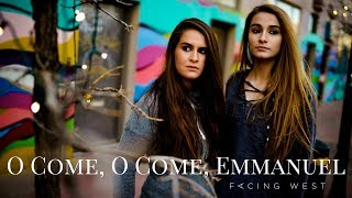 O come, O Come, Emmanuel - a holiday song by Facing West