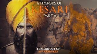 Glimpses of Kesari - Part 2 | Akshay Kumar | Parineeti Chopra | Anurag Singh | Kesari | 21st March