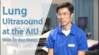 Lung Ultrasound at the AIU with Dr Ben Kwan