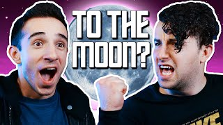 I'M GOING TO THE MOON?