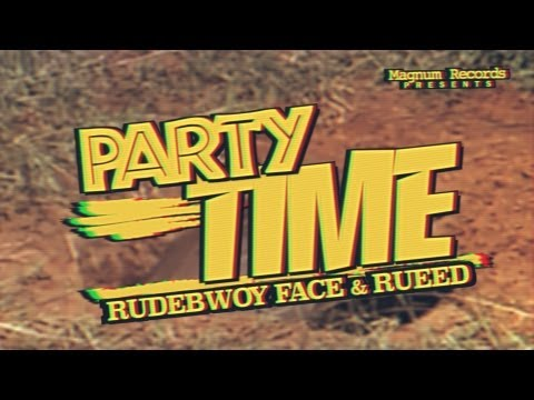 PARTY TIME / RUDEBWOY FACE & RUEED