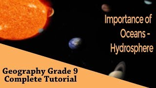 Geography Grade 9: Importance of Oceans | Hydrosphere | Land Forms found Near Oceans