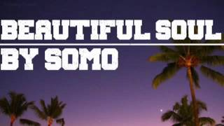 Beautiful Soul by Somo