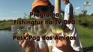 Programa Fishingtur na TV 090 - Pesk Pag dos Amigos