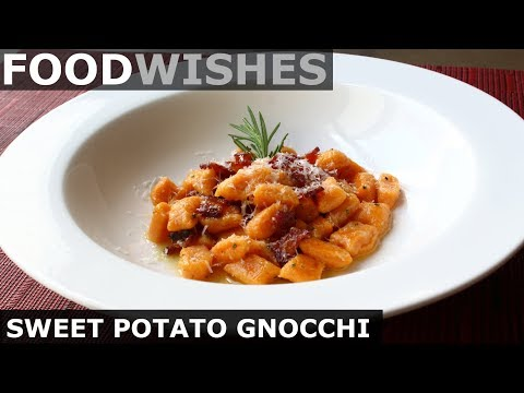 SWEET POTATO GNOCCHI WITH BACON BUTTER – FOOD WISHES