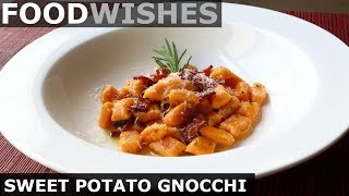 Sweet Potato Gnocchi With Bacon Butter - Food Wishes