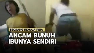 Seorang Remaja Pria Ancam Akan Membunuh sang Ibu, Video Ungkapan Niatnya Viral di Medsos